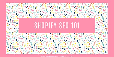 SHOPIFY SEO 101 tickets