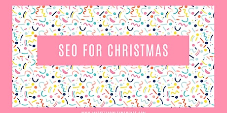 SEO FOR CHRISTMAS WORKSHOP tickets
