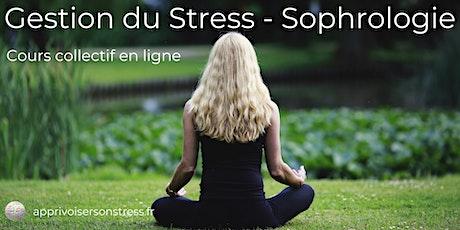"""Cours collectif """"Gestion du Stress - Sophrologie"""" en ligne billets"""