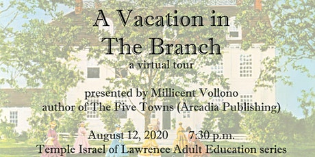 A Vacation In The Branch, A Virtual Tour with Millicent Vollono tickets