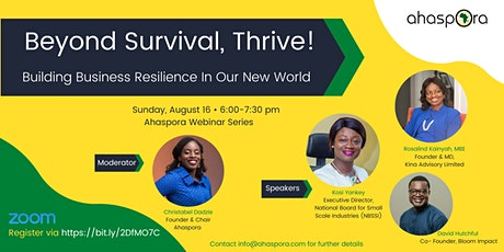 Beyond Survival, Thrive! - Building Business Resilience  In Our New World tickets