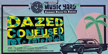 Dazed & Confused @ The Music Yard Drive-In tickets