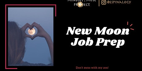 New Moon Job Prep For The Spiritual Professional tickets