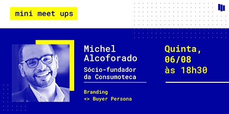 Mini MeetUp: Michel Alcoforado & Brand Gym ingressos