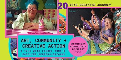 Art, Community + Creative Action: Laurel True & Madeline Behrens-Brigham tickets