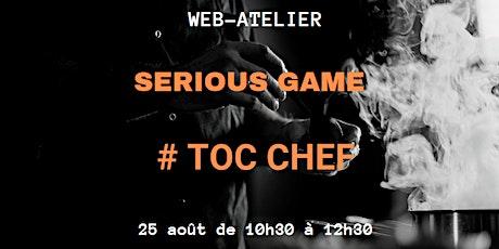 WEB-ATELIER - SERIOUS GAME #TOC CHEF sur la créativité et la collaboration billets
