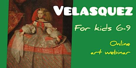 Velasquez for Kids 6-9 - Online Art Webinar tickets