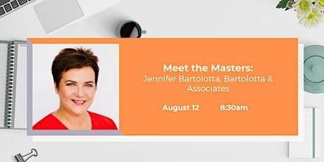 Meet the Masters: Jennifer Bartolotta, Bartolotta & Associates tickets