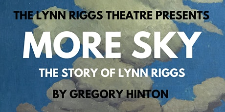 MORE SKY: The Story of Lynn Riggs tickets
