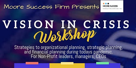 Non-Profit Management & Leadership Strategies Vision in Crisis. tickets