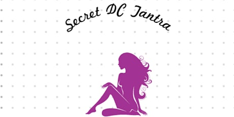 Secret DC Tantric Events Signup tickets