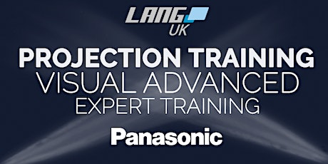21st - 22nd OCT - PANASONIC PROJECTION TRAINING - VISUAL ADVANCED EXPERT tickets