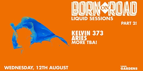 Liquid Sessions: Born on Road Part 2 tickets
