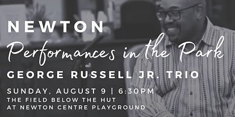 Performances in the Park - George Russell Jr. Trio tickets
