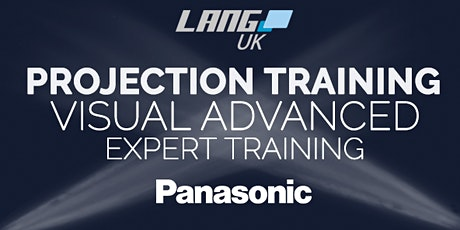 27th - 28th OCT - PANASONIC PROJECTION TRAINING - VISUAL ADVANCED EXPERT tickets