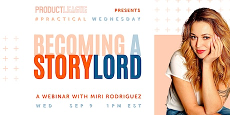 #PracticalWednesday: BECOMING A STORYLORD With Miri Rodriguez tickets