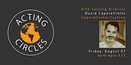 Acting Circles w/ Casting Director, David Caparelliotis tickets