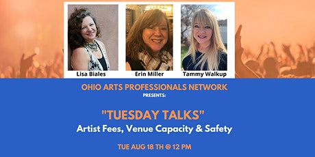 "OAPN Presents: ""Tuesday Talks"" Artist Fees, Venue Capacity & Safety tickets"
