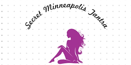 Secret Minneapolis Tantric Events Signup tickets