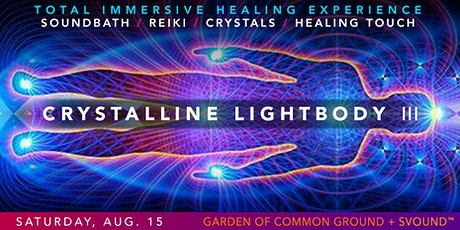 Crystalline LightBody III - SOUNDBATH ( We added another date: Aug 16) tickets