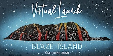 Blaze Island Virtual Book Launch tickets
