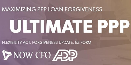 NOW CFO and ADP Ultimate PPP Webinar: Everything you need to know tickets