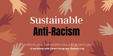 Sustainable Anti-racism -- Transform your overwhelm into a long-term plan tickets