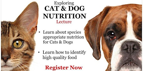 Exploring Cat and Dog Nutrition Lecture  August 2020 tickets