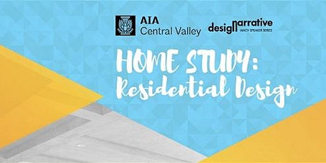 desigNarrative presents HOME STUDY: Residential Design tickets