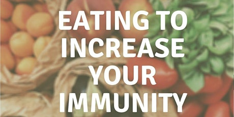 Eating to Increase Your Immunity -  November 14, 2020 - 9am to 11am tickets
