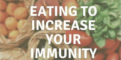Eating to Increase Your Immunity -  November 21, 2020 - 9am to 11am tickets