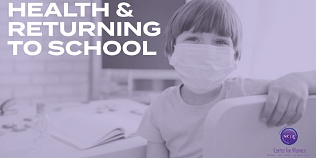 [Virtual Workshop] Health + Returning to School tickets