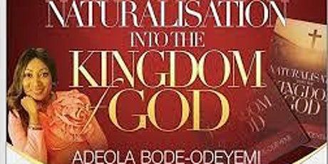 Naturalisation into the Kingdom of God tickets