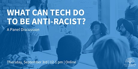 What Can Tech Do to be Anti-Racist? tickets