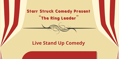 Starr Struck Comedy Presents The Ring Leader tickets