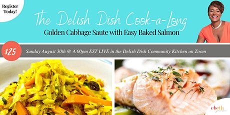 Delish Dish Cook-a-Long: Golden Cabbage  and Easy Baked Salmon tickets
