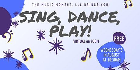 Sing, Dance, Play! VIRTUAL Music Play Group - Wednesday's in August tickets