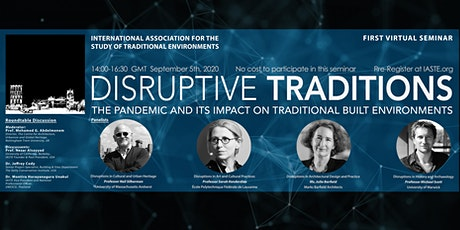 IASTE2020 VIRTUAL SEMINAR DISRUPTIVE TRADITIONS: THE COVID-19 PANDEMIC AND CHANGE IN THE BUILT ENVIRONMENT tickets