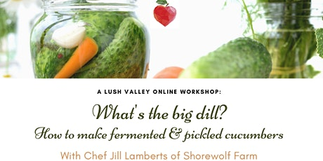 What's the Big Dill? Fermenting & pickling cucumbers tickets