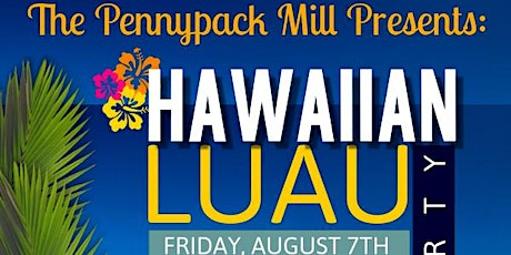 Hawaiian Luau at The Pennypack Mill tickets