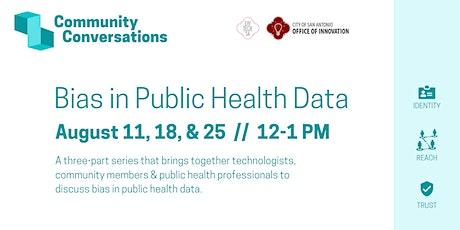 CivTechSA Community Conversations: Bias in Public Health Data tickets