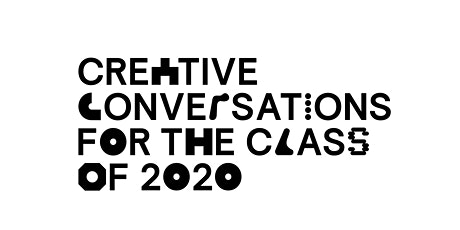 Creative Conversations for the Class of 2020 tickets