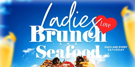 Ladies Love Brunch & Seafood Saturday NYC tickets