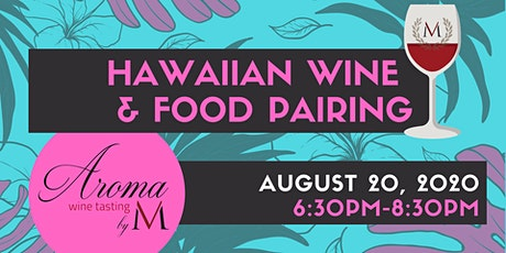 Hawaiian Wine & Food Pairing at Aroma Wine Tasting tickets