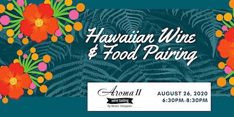 Hawaiian Wine & Food Pairing at Aroma II Tasting Room tickets