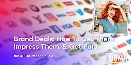 Brand Deals: How To Get Them, Impress Them & Get Paid tickets