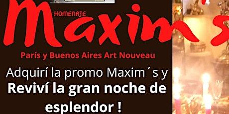 Reviví Maxim's Homenaje . Con envío de Menú, Tour, Souvenir y video entradas