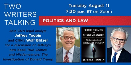 Two Writers Talking: Politics & Law with Jeffrey Toobin and Wolf Blitzer tickets
