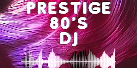 Prestige 80's DJ tickets