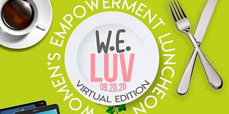 WE LUV - Women's Empowerment Luncheon Virtually tickets